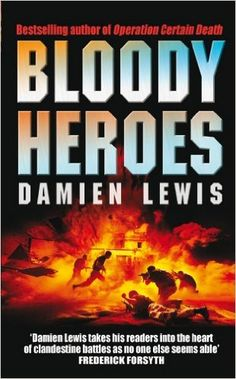 Bloody Heroes by Damien Lewis.     Traded in @ Canterbury Tales Bookshop / Book exchange / Guesthouse / Cafe, Pattaya.