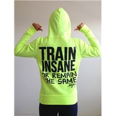 Train Insane or Remain the Same..I need this sweatshirt!!
