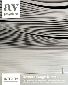 AV proyectos. Nº 070 - 2015.  Kengo Kuma. Sumario: http://www.arquitecturaviva.com/media/public/img/sumarios/avp/avp_70_sumario.pdf  Na biblioteca: http://kmelot.biblioteca.udc.es/record=b1318448~S1*gag