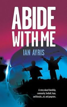 """Read """"Abide with Me"""" by Ian Ayris with Rakuten Kobo. Two boys. John and Kenny. One streetwise and football mad, the other cold and unfathomable. It's nineteen-seventy-five. The New School, New School Year, Great Books, New Books, Abide With Me, Tidy Books, Book 1, Audio Books, Literature"""