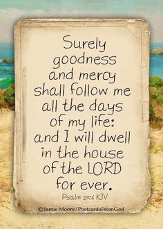 Psalm 23:6 (KJV) Prayer Quotes, Bible Quotes, Bible Verses, Psalm 91 11, Psalms, Thy Word, Word Of God, Day Of My Life, Book Of Life