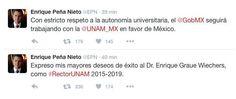 A través de Twitter, el presidente de México, Enrique Peña Nieto, deseó éxito al nuevo rector de la UNAM, el doctor Enrique Graue Wiechers.