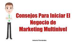 Consejos Para Iniciar El Negocio De Marketing Multinivel