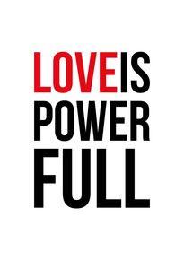 Love is Power Full