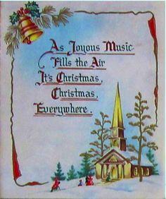 """As joyous music fills the air; it's Christmas, Christmas everywhere."""