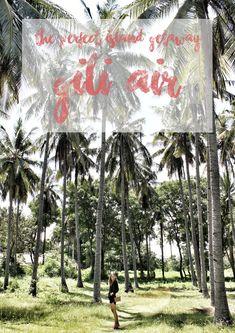 Gili Air the perfect Island Getaway