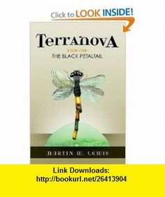 Terranova The Black Petaltail (9780578012490) Martin Lewis , ISBN-10: 0578012499  , ISBN-13: 978-0578012490 ,  , tutorials , pdf , ebook , torrent , downloads , rapidshare , filesonic , hotfile , megaupload , fileserve