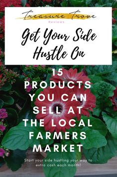 15 Things You Can Sell at Your Local Farmers Market