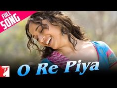 O Re Piya - Full Song (with Dialogues) | Aaja Nachle | Madhuri Dixit - YouTube