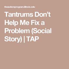 Tantrums Don't Help Me Fix a Problem (Social Story)   TAP