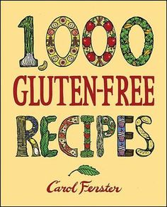 1,000 Gluten-Free Recipes by Carol Fenster #glutenfree (Bilbary Town Library: Good for Readers, Good for Libraries)