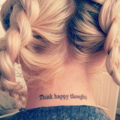 "peter pan tattoo ""think happy thoughts"" maybe with a tiny Peter Pan!"