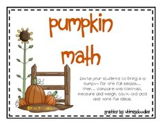 Invite your students to bring in a pumpkin for the fall season... then... compare and contrast, weigh and measure, count and add and more fun ideas...