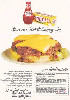 Velveeta Sloppy Joes.  Velveeta adds nutrition?