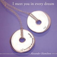 "Quote of the week: ""I meet you in every dream"" - Alexander Hamilton #quote #necklace #Hamilton"