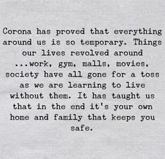 stay home stay safe quotes Corona has proved that Everything around us is so temporary. Great Quotes, Quotes To Live By, Me Quotes, Motivational Quotes, Funny Quotes, Inspirational Quotes, Daily Quotes, The Words, Susa