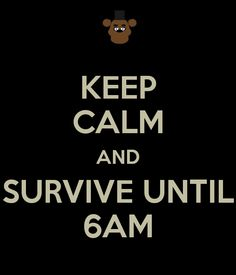 keep-calm-and-survive-until-6am-1.png (PNG Image, 600 × 700 pixels)