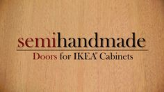 Semihandmade Doors for Ikea Cabinets | How They're Made | Duarte, Ca