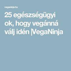 25 egészségügyi ok, hogy vegánná válj idén |VegaNinja