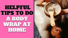 Helpful Tips To Do A Body Wrap At Home Home Body Wraps, Helpful Tips, Health, Useful Tips, Health Care, Salud, Handy Tips