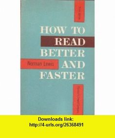 How to Read Better and Faster-Third Edition Completely Revised Norman Lewis ,   ,  , ASIN: B0010KPEF0 , tutorials , pdf , ebook , torrent , downloads , rapidshare , filesonic , hotfile , megaupload , fileserve