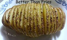 Better than fries!  Cut potato almost all the way through, drizzle olive oil, butter, some sea salt, and pepper over top and bake @ 425 for 40 minutes  FOLLOW ME or ADD ME as a friend! I am always posting awesome stuff on my timeline! You can find me at https://www.facebook.com/carrielorentz.sbc ★ℒℴѵℯ★ℒℴѵℯ ℒℴѵℯ ℒℴѵℯ★ℒℴѵℯ★ ℒℴѵℯ★  Check out Skinny Fiber so you can enjoy some of these great recipes in moderation without feeling guilty!! www.newyouin90.com/sf