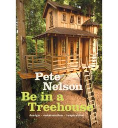 Be in a Treehouse – Be in a Tree