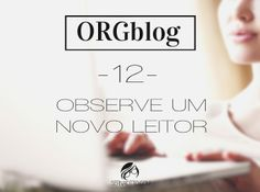 ORGblog #12: observe um novo leitor - Sernaiotto