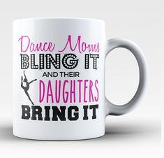 Dance Moms Bling It Their Daughters Bring It Coffee Mug