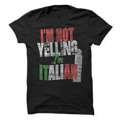 I'm Not Yelling, I'm Italian T-Shirts, Hoodies. Get It Now ==► https://www.sunfrog.com/Funny/Im-Not-Yelling-Im-Italian--Limited-Edition.html?id=41382