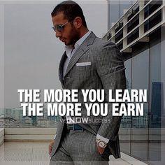 Learn = earn.