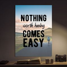 Metal Poster Nothing Worth Having Comes Easy Motivational And Inspi ...