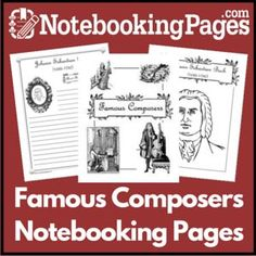 Famous Composers Notebooking Pages. Use these great printables in any of your music studies!