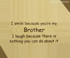 brother quotes and sayings   Help Your Brother's Boot Across And Your Own Will Reach The Shore