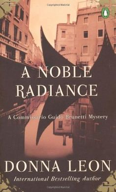 A Noble Radiance (Commissario Brunetti #7) by Donna Leon