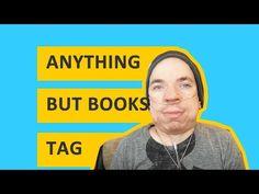 Anything But Books Tag | #Booktube Tag https://www.youtube.com/watch?v=1waWM5TZXyY&index=2&list=PLGbMZxOAHTG3tXUwziPZHSSLBQd9InoGL