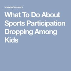 What To Do About Sports Participation Dropping Among Kids