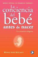 La Vida Intrauterina: La conciencia del bebé antes de nacer, excelente libro de Wendy Anne McCarty