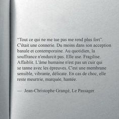 Jean Christophe Grangé - Le passager, this is absolutely beautiful Sad Quotes, Book Quotes, Words Quotes, Life Quotes, Inspirational Quotes, The Words, Cool Words, French Quotes, Powerful Words