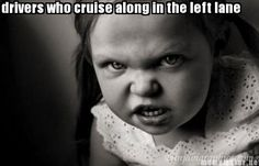 pet peeve - drivers who cruise along in the left lane