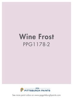 Wine Frost Ppg1178 2 From Ppg Pittsburgh Paints Cheers To A Light And Bright Off White Paint Colorspurple