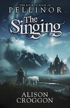Pellinor 04. The Singing / Alison Croggon