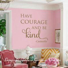Cinderella quote HAve courage be kind vinyl by GrabersGraphics
