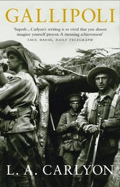 Gallipoli by L. Carlyon - Transworld Publishers Ltd - ISBN 10 0385604750 - ISBN 13 0385604750 - This account of the Gallipoli campaign… Gallipoli Campaign, Best Selling Books, Nonfiction Books, Book Review, Troops, Good Books, Amazing Books, The Book, Storytelling