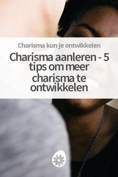Charisma is aangeleerd, niet aangeboren. Wil je meer charisma ontwikkelen? Met deze tips kun je beginnen met het ontwikkelen van meer charisma.