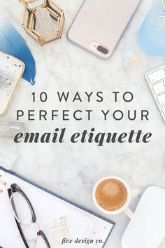 """10 Ways to Perfect Your Email Etiquette 