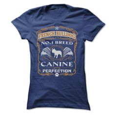FRENCH BULLDOG NO 1 BREED CANINE PERFECTION T-Shirts, Hoodies. BUY IT NOW ==► https://www.sunfrog.com/Pets/FRENCH-BULLDOG-NO-1-BREED-CANINE-PERFECTION-T-SHIRTS-Ladies.html?id=41382