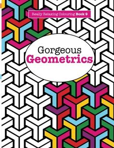 Really RELAXING Colouring Book 9: Gorgeous Geometrics (Really RELAXING Colouring Books) (Volume 9) by Elizabeth James http://www.amazon.com/dp/1908707941/ref=cm_sw_r_pi_dp_GLkswb19MXBKJ