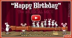 Musical mice are playing flute for your birthday. One of them has a bit of a shortage of things, but in the end it also relaxes. This is a new Birthday song, for Birthday wishes, good wishes for your birthday, funny Birthday song. Birthday Card Gif, Happy Birthday Piano, Happy Birthday Wishes Song, Musical Birthday Cards, Birthday Wishes For Kids, Birthday Party Places, Birthday Songs, Happy Birthday Messages, Birthday Greetings