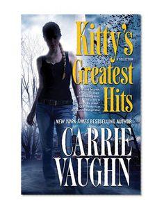 Bestseller Books Online Kitty's Greatest Hits (Kitty Norville) Carrie Vaughn $10.19  - http://www.ebooknetworking.net/books_detail-0765329573.html